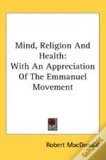 Mind, Religion And Health: With An Appre