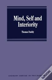 Mind, Self And Interiority
