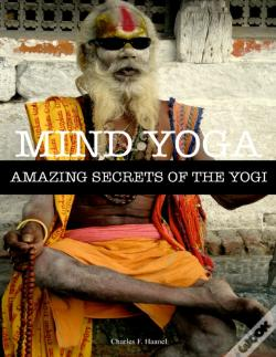 Wook.pt - Mind Yoga - Amazing Secrets Of The Yogi