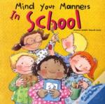 Mind Your Manner In School