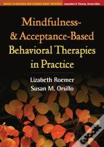 Mindfulness- And Acceptance-Based Behavioral Therapies In Practice
