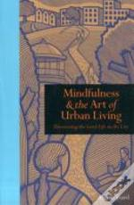 Mindfulness & The Art Of Urban Living