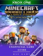 Minecraft Story Mode Xbox One Unofficial Game Guide