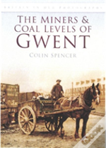 Miners And Coal Levels Of Gwent