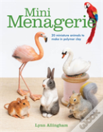 Mini Menagerie: 20 Miniature Animals To Make In Polymer Clay