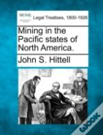 Mining In The Pacific States Of North America.
