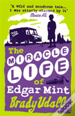 Miracle Life Of Edgar Mint