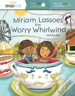 Miriam Lassoes The Worry Whirlwind