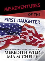 Misadventures Of The First Daughter