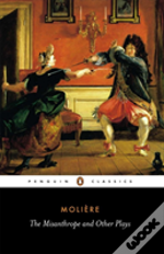 'Misanthrope' And Other Plays'Such Foolish Affected Ladies', 'Tartuffe', 'The Misanthrope', 'The Doctor Despite Himself', 'The Would-Be Gentleman', 'Those Learned Ladies'