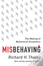 Misbehaving - The Story Of Behavioral Economics