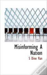 Misinforming A Nation