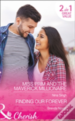 Miss Prim And The Maverick Millionaire: Miss Prim And The Maverick Millionaire (9 To 5, Book 57) / Finding Our Forever (Silver Springs, Book 1) (9 To 5, Book 57)