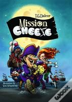 Mission: Cheese
