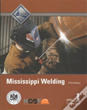 Mississippi Welding Level 1 Trainee Guide