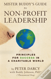 Mister Buddy'S Guide To Non-Profit Leadership