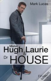 Mister Hugh Laurie & Dr House