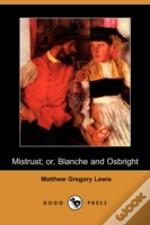 Mistrust; Or, Blanche And Osbright (Dodo Press)
