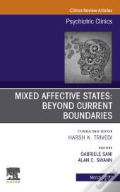 Mixed Affective States: Beyond Current Boundaries, An Issue Of Psychiatric Clinics Of North America, E-Book