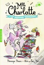 Mlle Charlotte. La Mysterieuse Bibliothecaire