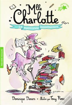 Wook.pt - Mlle Charlotte. La Mysterieuse Bibliothecaire
