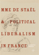 Mme De Stael And Political Liberalism In France