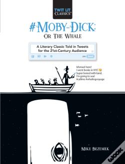 Wook.pt - #Moby Dick; Or, The Whale In Tweets