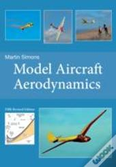 Model Aircraft Aerodynamics (5th Revised Edition)