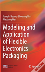 Modeling And Application Of Flexible Electronics Packaging