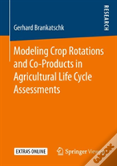 Modeling Crop Rotations And Co-Products In Agricultural Life Cycle Assessments