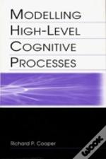 Modeling High-Level Cognitive Processes