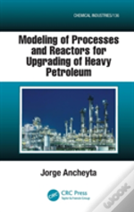 Modeling Of Processes And Reactors For Upgrading Of Heavy Petroleum