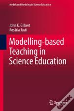 Modelling-Based Teaching In Science Education