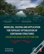Modelling, Solving And Application For Topology Optimization Of Continuum Structures --- Icm Method Based On Step Function