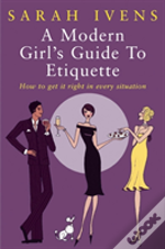 Modern Girl'S Guide To Etiquette