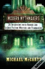 Modern Mythmakers: 35 Interviews With Ho