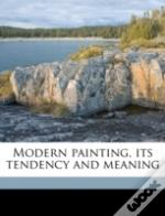 Modern Painting, Its Tendency And Meanin