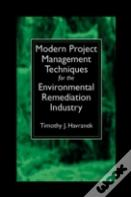 Modern Project Management Techniques For The Environmental Remediation Industry