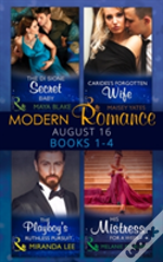 Modern Romance August 2016 Books 1-4: The Di Sione Secret Baby / Carides'S Forgotten Wife / The Playboy'S Ruthless Pursuit / His Mistress For A Week