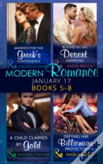 Modern Romance January 2017 Books 5 - 8: Married For The Greek'S Convenience / Bound By His Desert Diamond / A Child Claimed By Gold / Defying Her Billionaire Protector (Mills & Boon Collections) (Bri