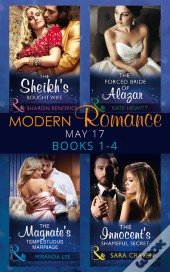 Modern Romance May 2017 Books 1 - 4: The Sheikh'S Bought Wife / The Innocent'S Shameful Secret / The Magnate'S Tempestuous Marriage / The Forced Bride Of Alazar (Mills & Boon E-Book Collections)