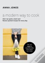 Modern Way To Cook: Over 150 Quick, Smart And Flavour-Packed Recipes For Every Day