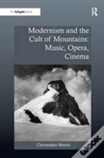 Modernism And The Cult Of Mountains
