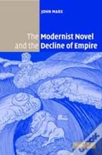 Modernist Novel And The Decline Of Empire