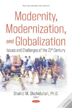 Wook.pt - Modernity, Modernization, And Globalization: Issues And Challenges Of The 21st Century