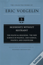 Modernity Without Restraint