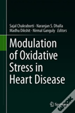 Modulation Of Oxidative Stress In Heart Disease