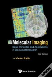 Molecular Imaging: Basic Principles And Applications In Biomedical Research (3rd Edition)