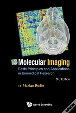 Wook.pt - Molecular Imaging: Basic Principles And Applications In Biomedical Research (3rd Edition)