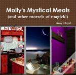 Molly'S Mystical Meals (And Other Morsels Of Magick!)